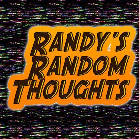 Randy's Random Thoughts